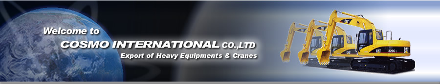 Cosmo International Co.,LTD Export of Heavy Equipments and Cranes